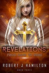 Revelations: From Dawn to Dusk Kindle Edition