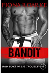 Bandit (Bad Boys in Big Trouble Book 6) Kindle Edition