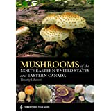 Mushrooms of the Northeastern United States and Eastern Canada: Timber Press Field Guide