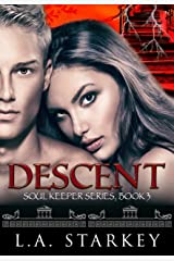 Descent: (A greek mythology tale about soul mates in a paranormal love triangle) (Soul Keeper Series Book 3) Kindle Edition