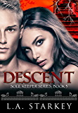 Descent: (A greek mythology tale about soul mates in a paranormal love triangle) (Soul Keeper Series Book 3)