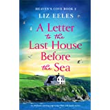 A Letter to the Last House Before the Sea: An absolutely stunning page-turner filled with family secrets (Heaven's Cove Book