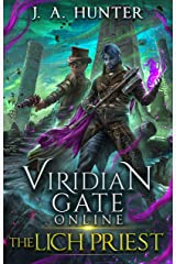 Viridian Gate Online: The Lich Priest: A litRPG Adventure (The Viridian Gate Archives Book 5) Kindle Edition