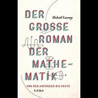 Der große Roman der Mathematik: Von den Anfängen bis heute