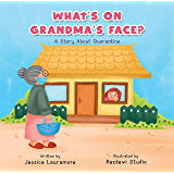 What's on Grandma's Face?: A Story About Quarantine