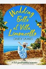 Wedding Bells at Villa Limoncello: A feel good holiday romance (Tuscan Dreams Book 1) Kindle Edition