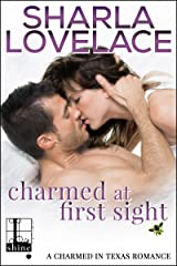 Charmed at First Sight (Charmed in Texas Book 4) Kindle Edition