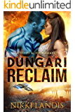 Dungari Reclaim: A Sci-Fi Alien Romance (Alien Alphas of Pilathna Book 2)