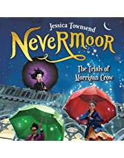 Nevermoor: The Trials of Morrigan Crow: Nevermoor, Book 1