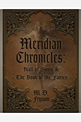 Meridian Chronicles: Hall of Souls & The Book of the Fairies (Book 1) Kindle Edition
