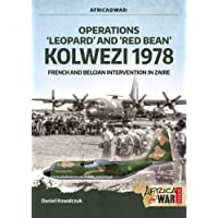 Operations Leopard and Red Bean - Kolwezi 1978: French and Belgian Intervention in Zaire