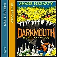 Worlds Explode: Darkmouth, Book 2