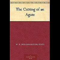The Cutting of an Agate (免费公版书) (English Edition)