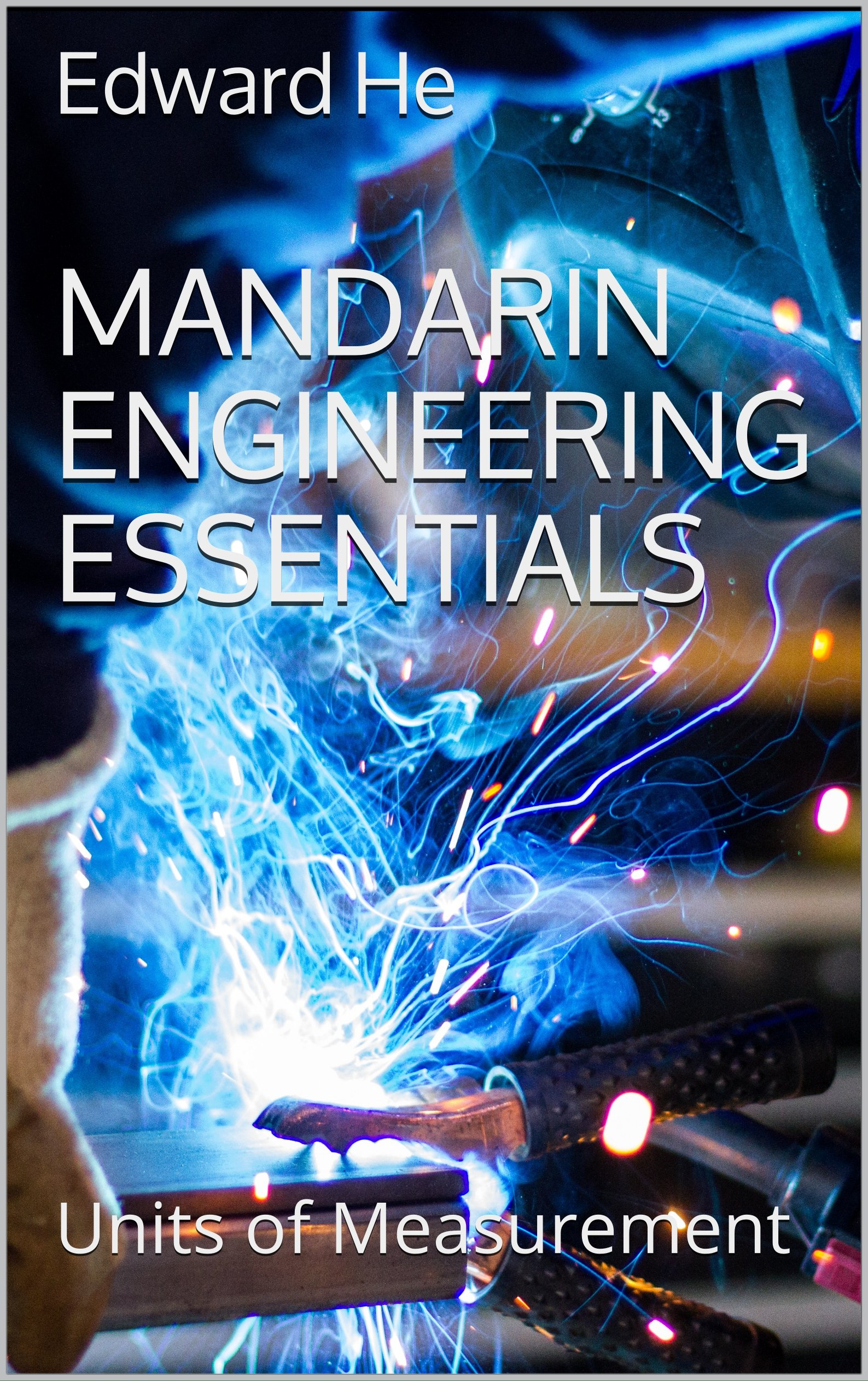 Mandarin Engineering Essentials  Units Of Measurement  Mandarin For Engineers Book 1   English Edition