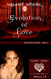 Evolution of Love: (Evolving Ecstasy - Part 3) (ALMOST HUMAN - The First Series Book 9)