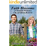 Faith Blossoms: A Christian Romance (City of Edison Book 3)