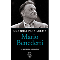 Una guía para leer a Mario Benedetti (Spanish Edition)