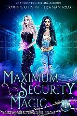 Maximum Security Magic: A Paranormal Reform School Romance (Academy for Supernatural Felons Book 1) Kindle Edition