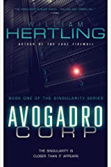 Avogadro Corp: The Singularity Is Closer Than It Appears (Singularity Series Book 1) Kindle Edition