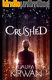 Crushed (City of Eldrich Book 2)