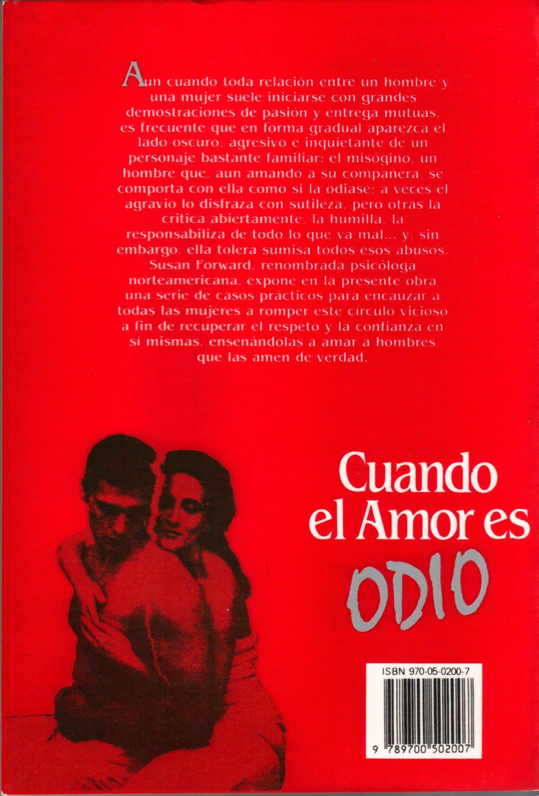 Cuando el amor es odio: Amazon.es: Forwards, Susan: Libros