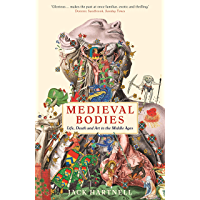 Medieval Bodies: Life, Death and Art in the Middle Ages (Wellcome Collection) (English Edition)