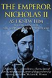 The Emperor Nicholas II: As I Knew Him