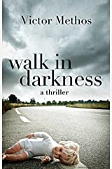 Walk in Darkness - A Thriller (Jon Stanton Mysteries Book 2) Kindle Edition