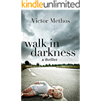 Walk in Darkness - A Thriller (Jon Stanton Mysteries Book 2)