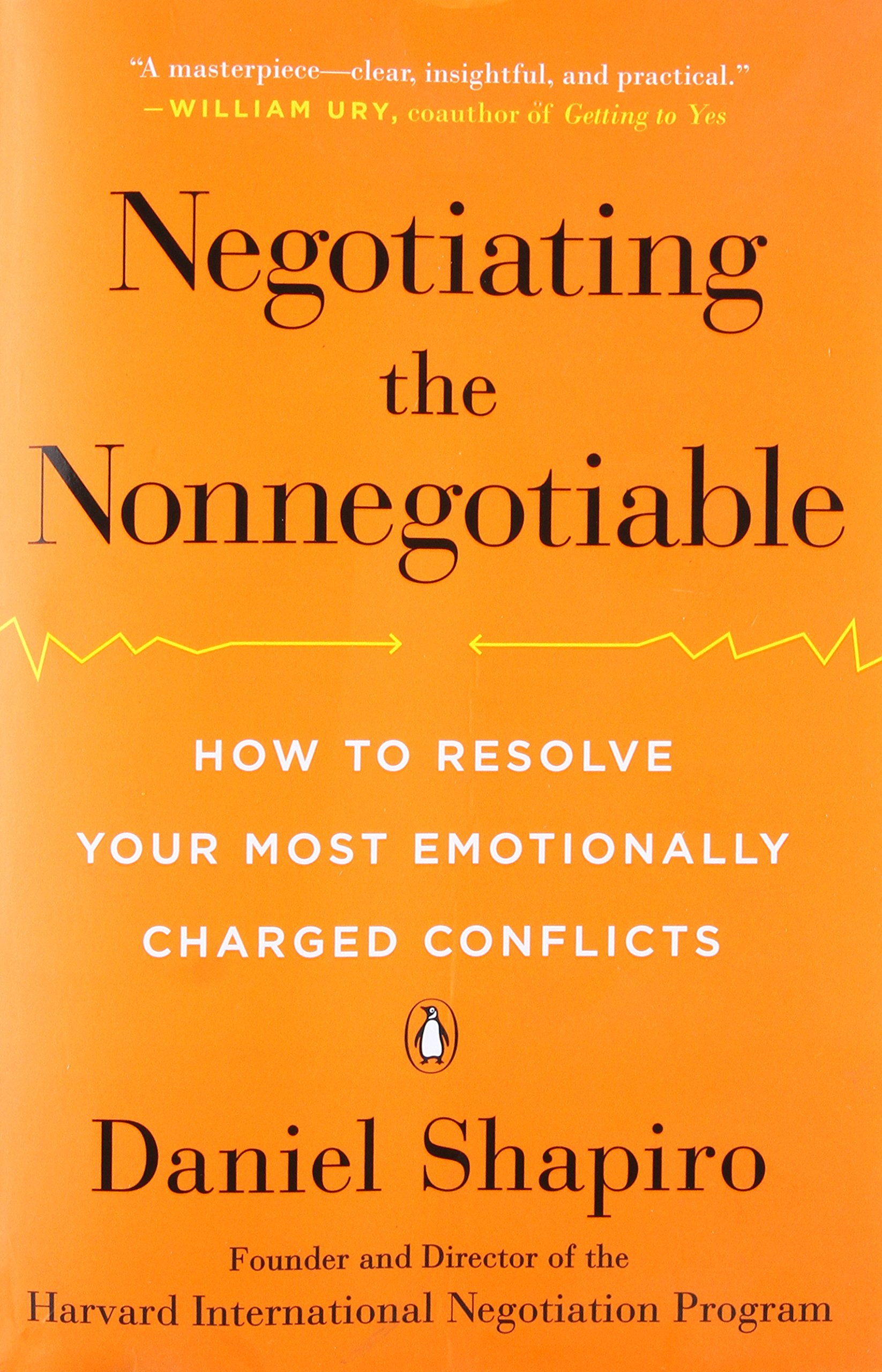 Negotiating the nonnegotiable how to resolve your most negotiating the nonnegotiable how to resolve your most emotionally charged conflicts daniel shapiro 9780143110170 amazon books xflitez Choice Image