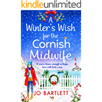 A Winter's Wish For The Cornish Midwife: The perfect winter read from top 10 bestseller Jo Bartlett (The Cornish Midwife…