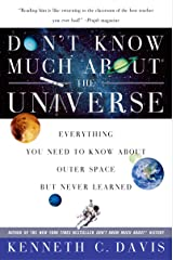 Don't Know Much About the Universe: Everything You Need to Know About Outer Space but Never Learned (Don't Know Much About Series) Kindle Edition