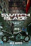 SWITCHBLADE: A thrilling near-future cyberpunk sci-fi epic (Choi Ziyi Book 1)