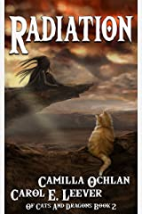 Radiation: The Search For The Cursed Child (Of Cats And Dragons Book 2) Kindle Edition