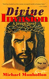 Divine Invasion: A Jesus Novel
