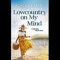 Lowcountry on My Mind (Palmetto Island Book 3)