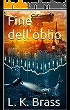 Fine dell'oblio (Il deal dell'Apocalisse Vol. 2)