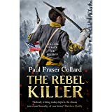 The Rebel Killer (Jack Lark, Book 7): A gripping tale of revenge in the American Civil War (Jack Lark, 7)