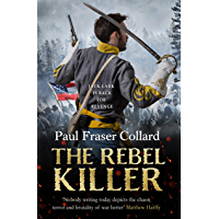 The Rebel Killer (Jack Lark, Book 7): A gripping tale of revenge in the American Civil War (English Edition)