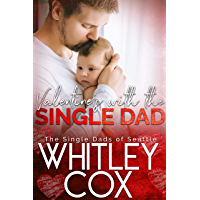 Valentine's with the Single Dad (The Single Dads of Seattle Book 7) (English Edition)