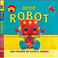Bebé Robot: Una historia de luces y sonidos (Preescolar)