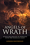 Angels of Wrath: Wield the Magick of Darkness with the Power of Light (English Edition)