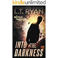 Into The Darkness: A Mystery Thriller (Mitch Tanner Book 2)