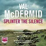 Splinter the Silence: Tony Hill/Carol Jordan, Book 9