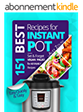 Instant Pot Cookbook Best Recipes: Healthy Meal; Set & Forget, For Two and For the Whole Family Instant Pot Recipes; Vegan Recipes, Dessert Recipes. (English Edition)