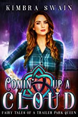 Comin' Up A Cloud (Fairy Tales of a Trailer Park Queen Book 4) Kindle Edition