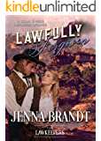 Lawfully Forgiven: Inspirational Christian Historical Western (A Texas Ranger Lawkeeper Romance)
