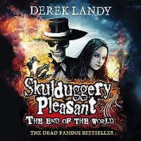 The End of the World: Skulduggery Pleasant, Book 6.5