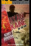 Ryan Kaine: On the Run: (Ryan Kaine's 83 series Book 1)