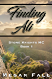 Finding Ali: Stone Knights MC - Book 1 (The Stone Knight's)
